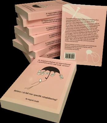 Är högkänslighet en kameleont i sjukfrånvaron vid svår stress? Behövs i så fall mer specifik rehabilitering? Av Ingrid Lindh.